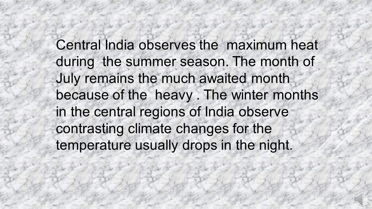 The Himalayas are the second most important climatic regions of India for most of the environmental changes in India owe their frequency and vibrancy to them.