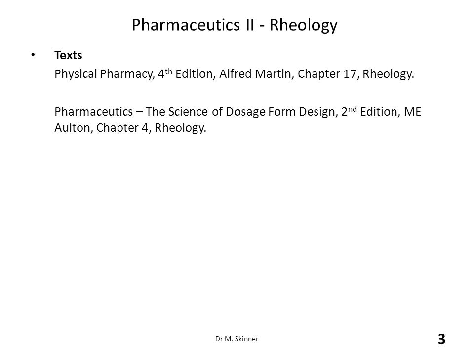 Pharmaceutics II - Rheology 1.DEFINITIONS  Rheology is the science concerned with the deformation of matter under the influence of a stress.