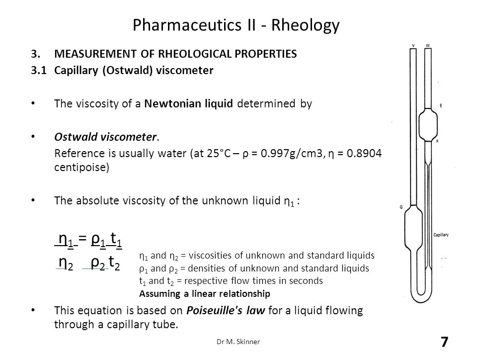 Pharmaceutics II - Rheology 3.2Cup and Bob/Disk Viscometer A cylindrical bob or flat circular disk Sample shear Variable rate of shear (revs/min) - Shearing stress is read on the indicator scale.