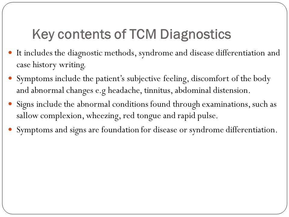 TCM Diagnostics Diagnostics of TCM, a branch of studies guided by theory of TCM, concerns about how to make diagnosis and syndrome differentiation, judge the nature of disease, and use the basic techniques.