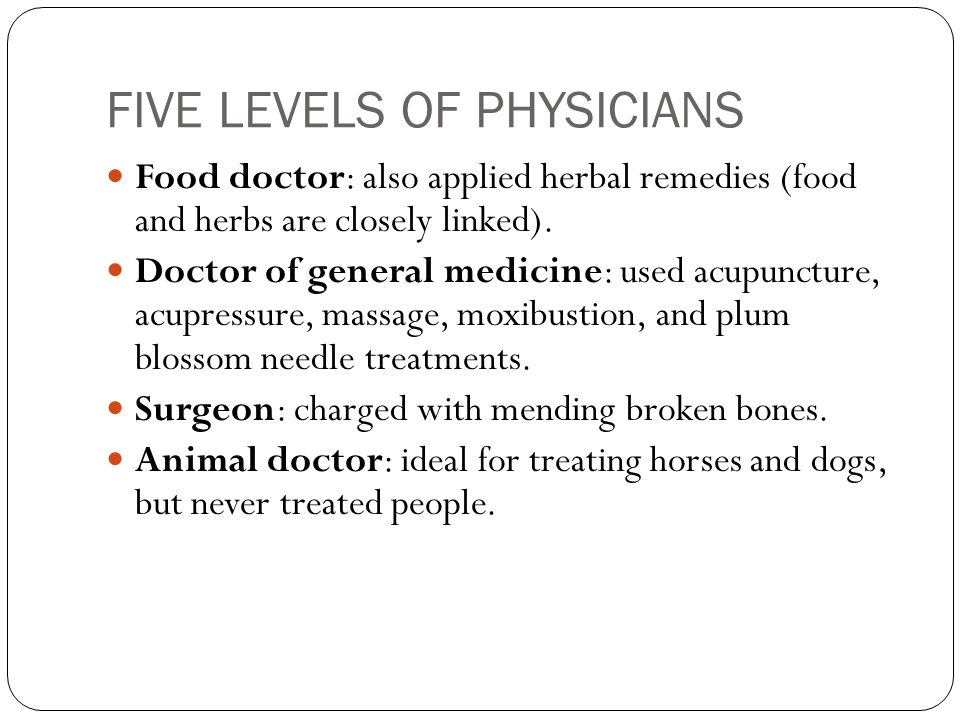 FIVE LEVELS OF PHYSICIANS The Chinese identified five grades of physician who could heal the whole person.
