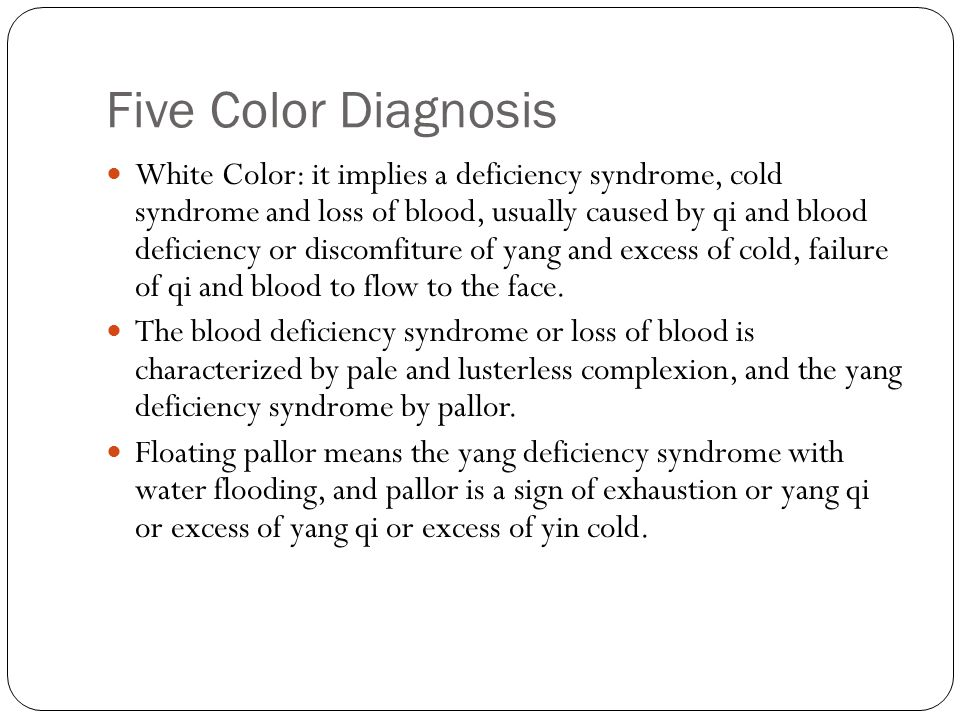 Five Color Diagnosis Red Color: it suggests a heat or yang syndrome, usually caused by heat with dilates facial blood vessels and accelerates flow of qi and blood to the face, or by upward movement of deficiency yang.