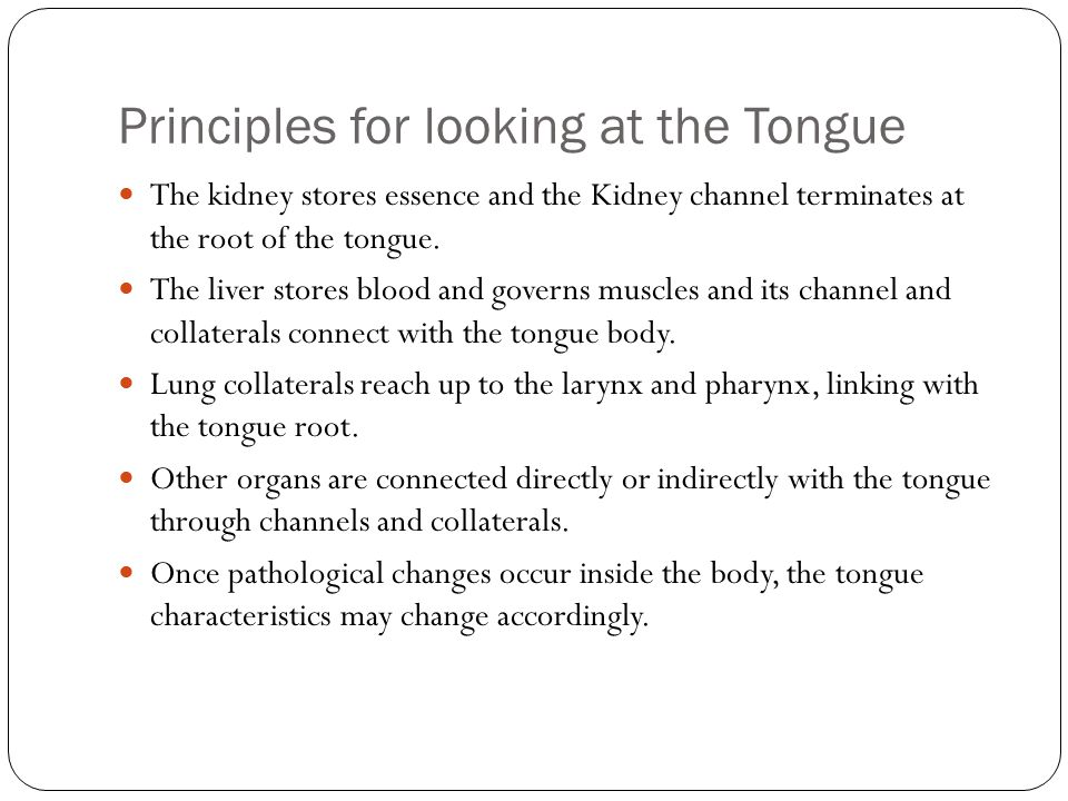 Principles for looking at the Tongue The tongue also reflects the condition of the spleen. The Spleen Channel reaches the root of the tongue and sprea