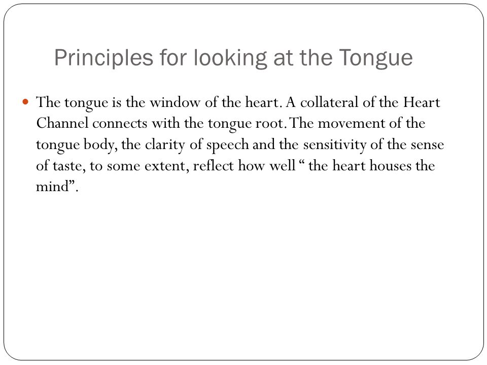 Shape and Structure of the Tongue The tongue body is the main part to be observed during the examination. In TCM, the front part of the tongue body is