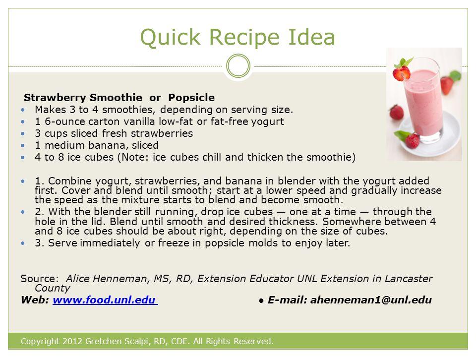 Quick Recipe Idea Copyright 2012 Gretchen Scalpi, RD, CDE.