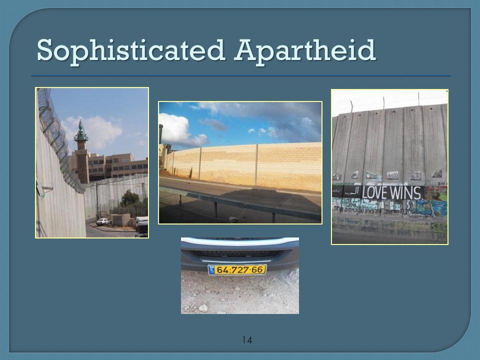 14 SophisticatedApartheid Sophisticated Apartheid