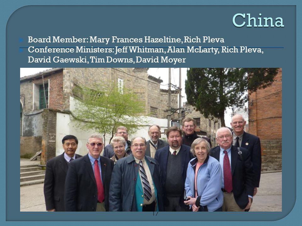 17  Board Member: Mary Frances Hazeltine, Rich Pleva  Conference Ministers: Jeff Whitman, Alan McLarty, Rich Pleva, David Gaewski, Tim Downs, David Moyer