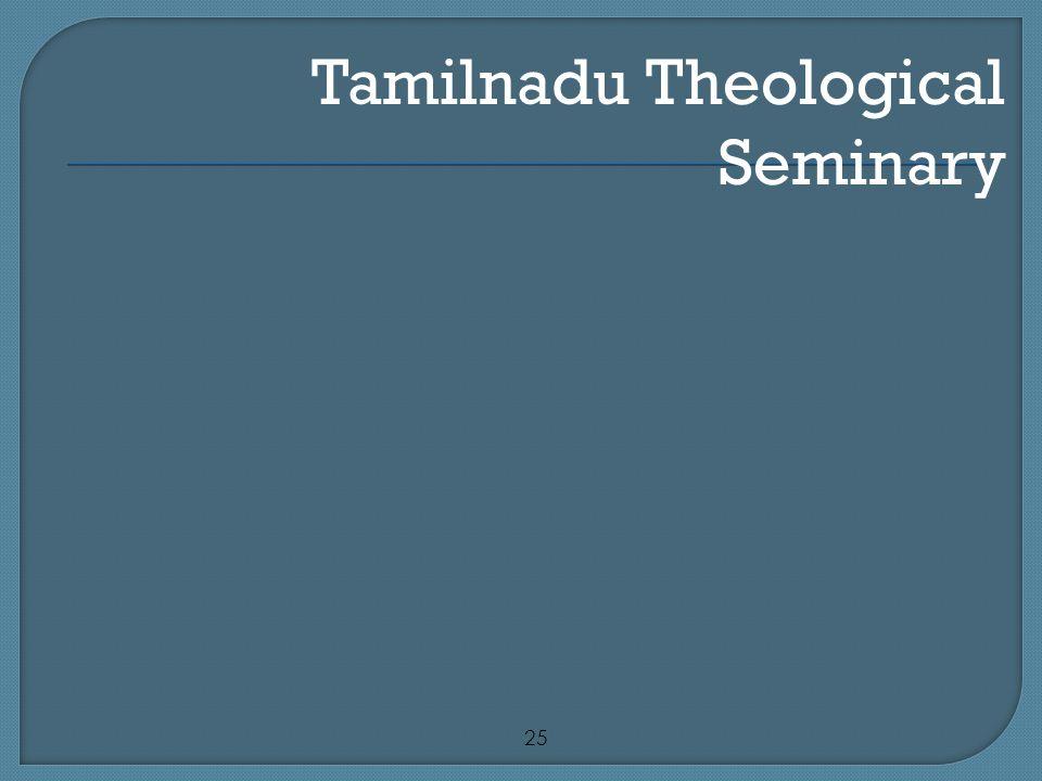 25 Tamilnadu Theological Seminary