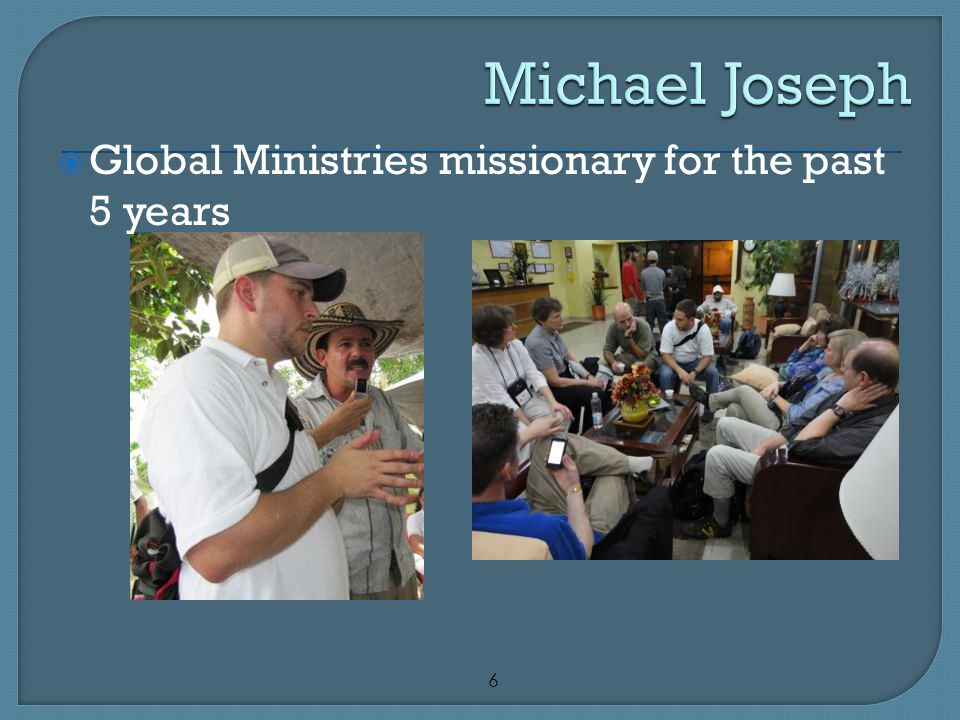6  Global Ministries missionary for the past 5 years