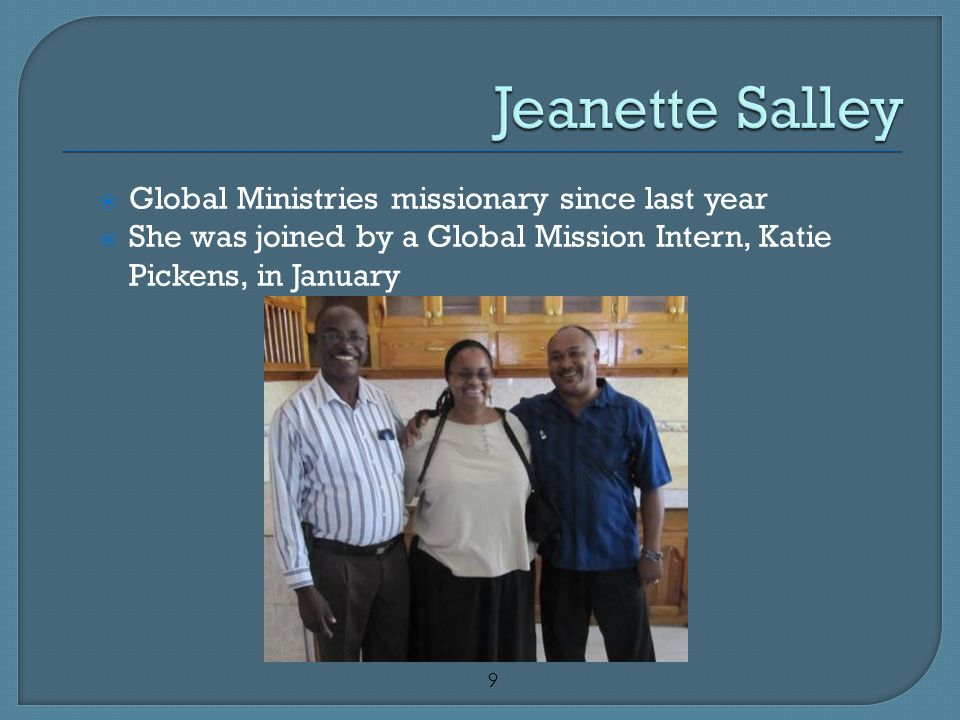 9  Global Ministries missionary since last year  She was joined by a Global Mission Intern, Katie Pickens, in January