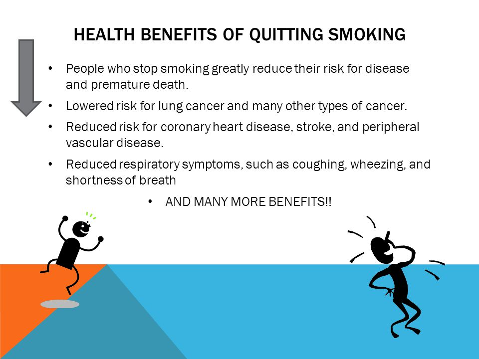 HEALTH BENEFITS OF QUITTING SMOKING People who stop smoking greatly reduce their risk for disease and premature death.