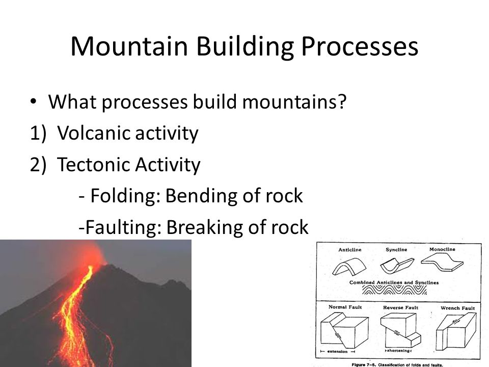 Mountain Building Mountain building processes thicken the crust Mountains can be twice as thick as the average continental crust ( 70 km VS.