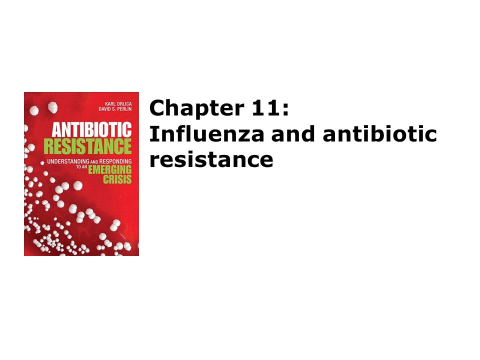 Chapter 11: Influenza and antibiotic resistance