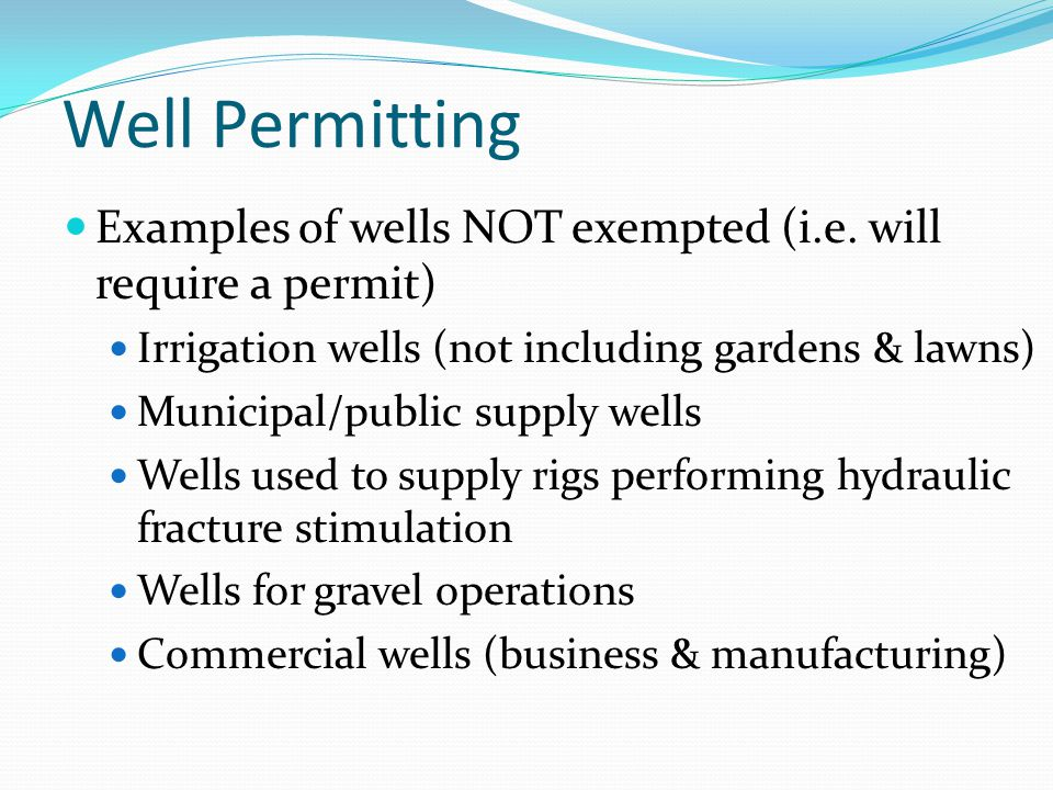 Well Permitting Examples of wells NOT exempted (i.e.