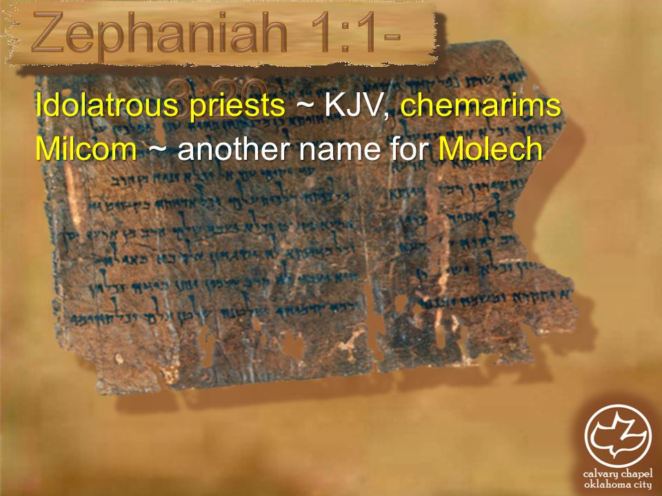 Idolatrous priests ~ KJV, chemarims Milcom ~ another name for Molech