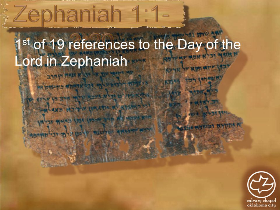 1 st of 19 references to the Day of the Lord in Zephaniah