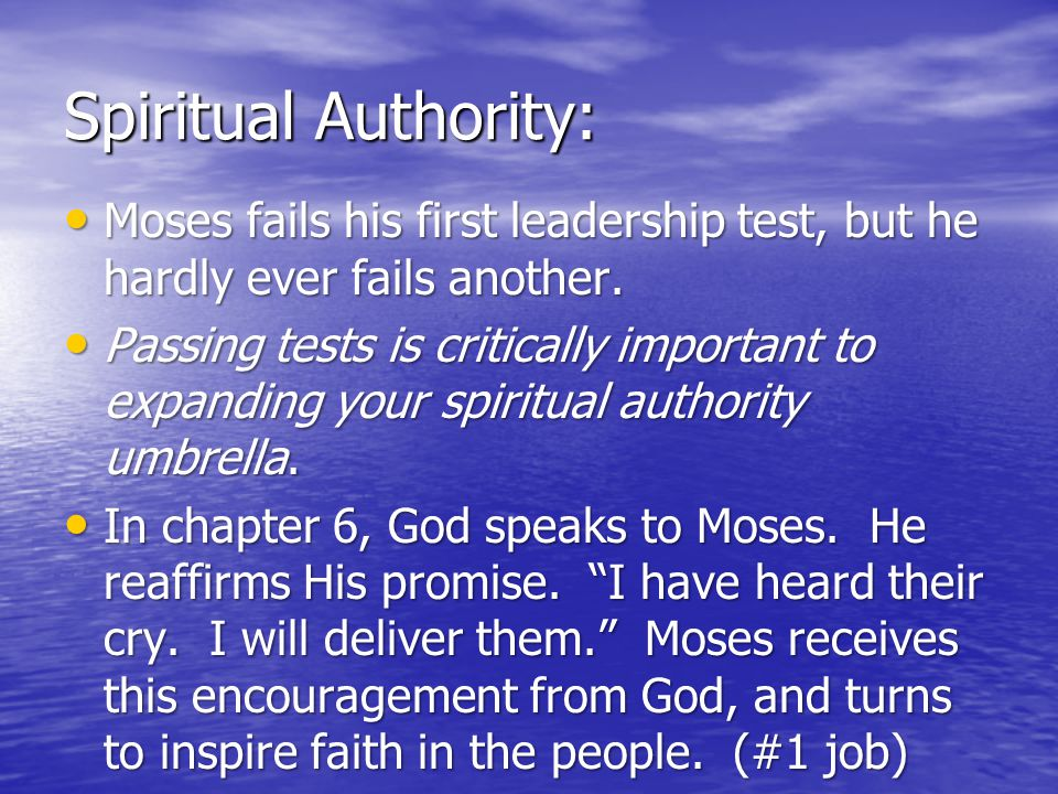 Spiritual Authority: Moses fails his first leadership test, but he hardly ever fails another.