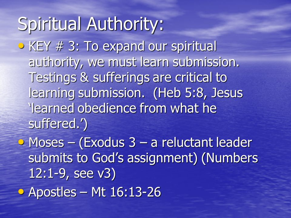 Spiritual Authority: KEY # 3: To expand our spiritual authority, we must learn submission.
