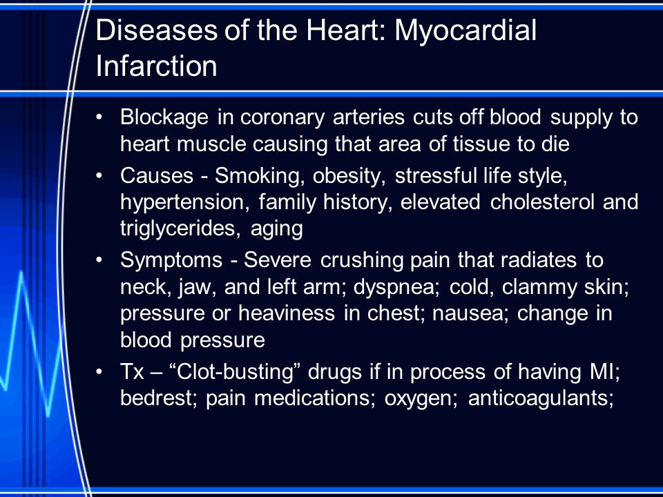 Diseases of the Heart: Myocardial Infarction Blockage in coronary arteries cuts off blood supply to heart muscle causing that area of tissue to die Ca