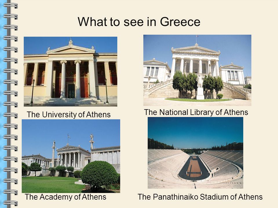 What to see in Greece The University of Athens The National Library of Athens The Academy of AthensThe Panathinaiko Stadium of Athens