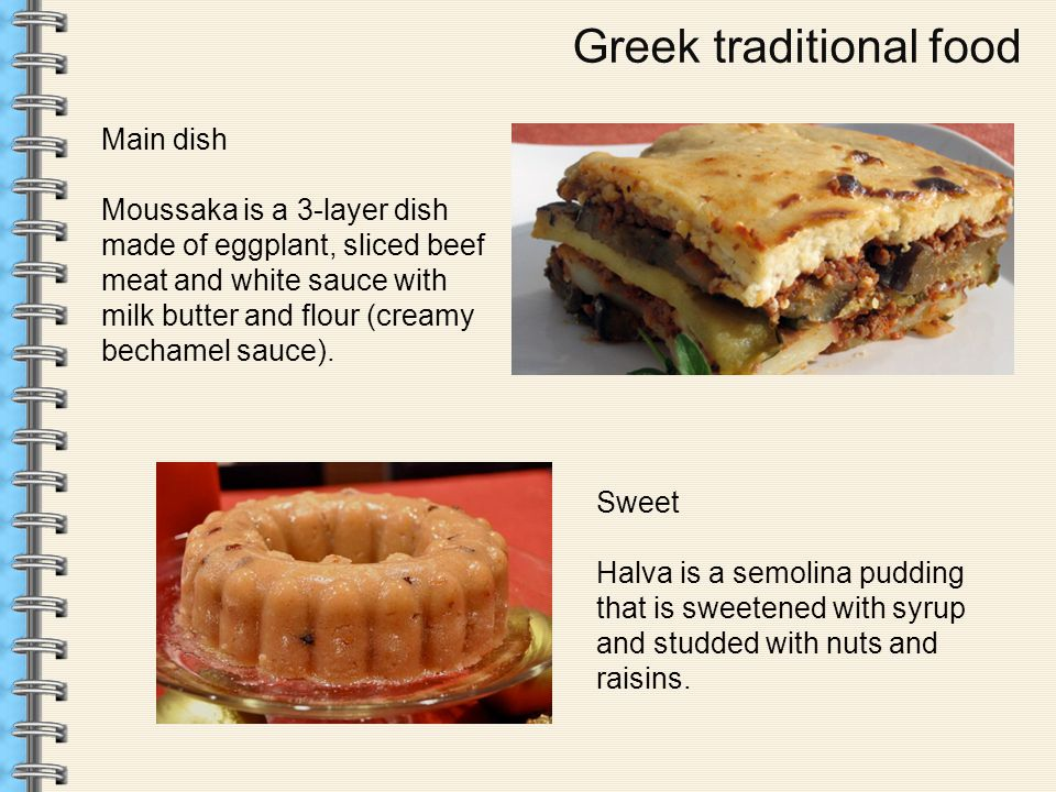 Greek traditional food Main dish Moussaka is a 3-layer dish made of eggplant, sliced beef meat and white sauce with milk butter and flour (creamy bechamel sauce).