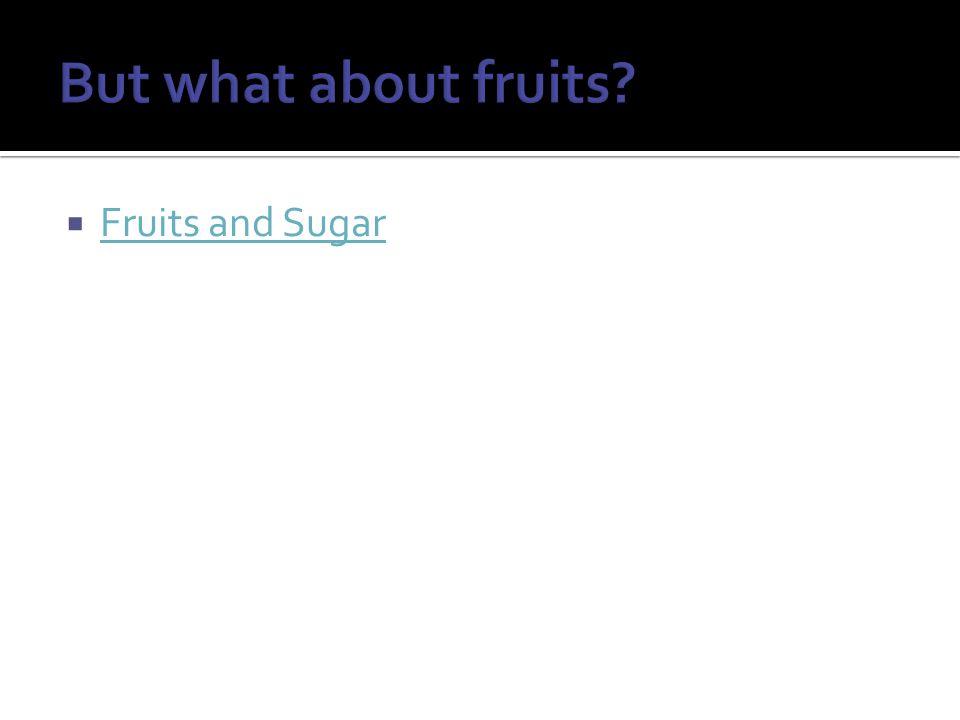  Fruits and Sugar Fruits and Sugar