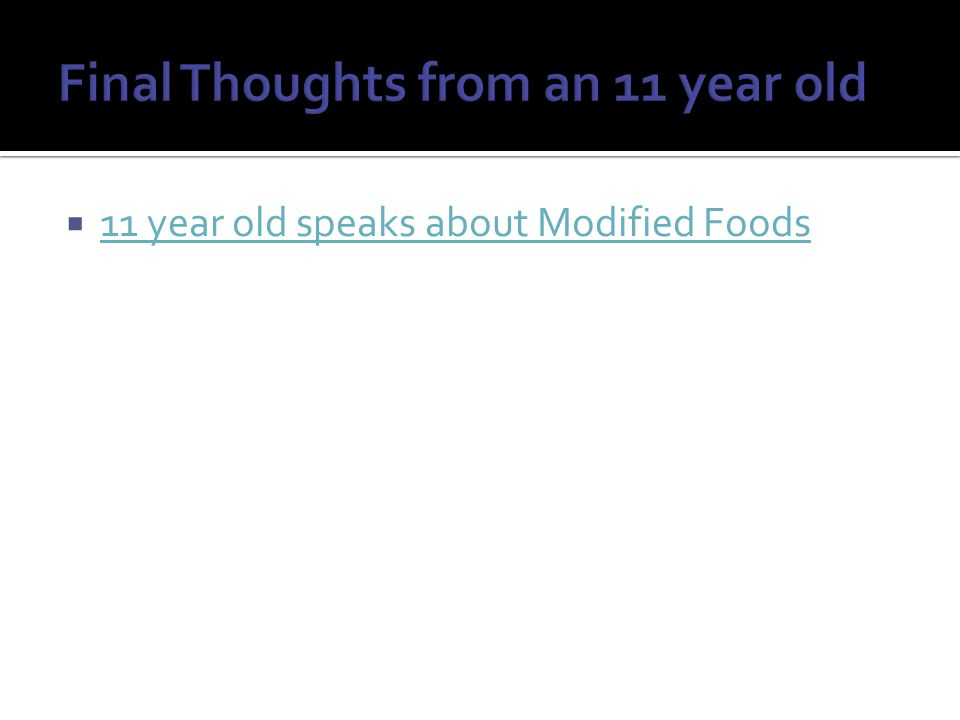  11 year old speaks about Modified Foods 11 year old speaks about Modified Foods