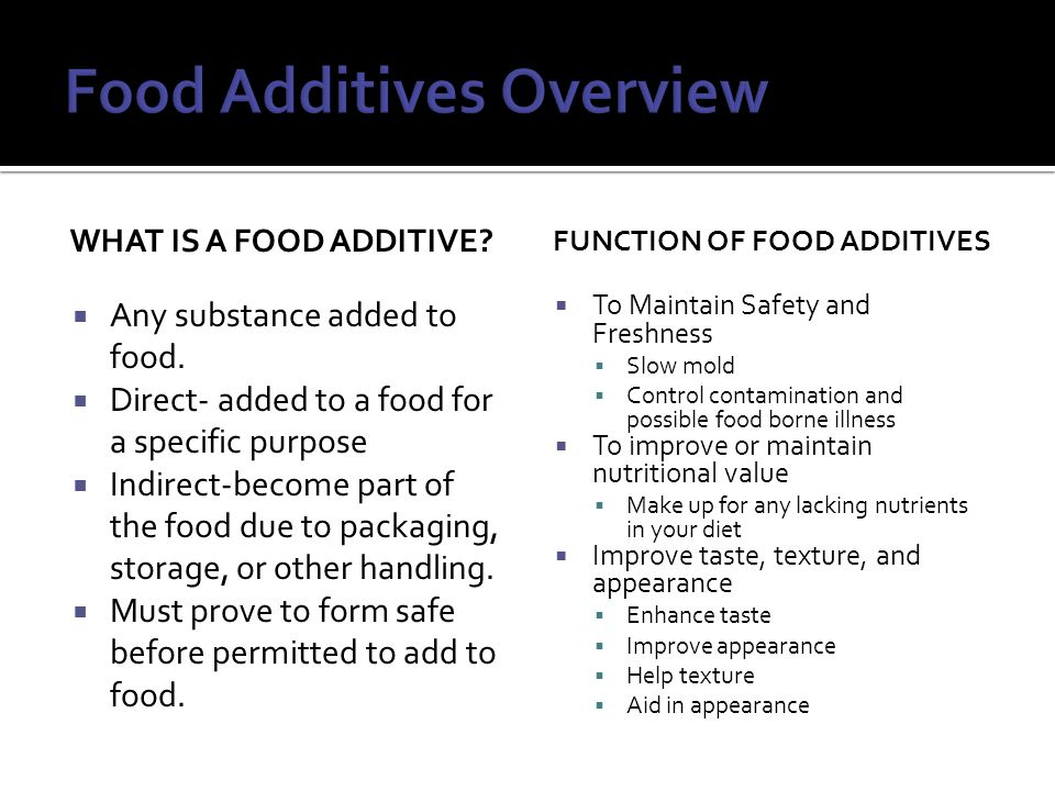 WHAT IS A FOOD ADDITIVE.  Any substance added to food.