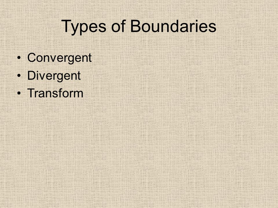 Types of Boundaries Convergent Divergent Transform