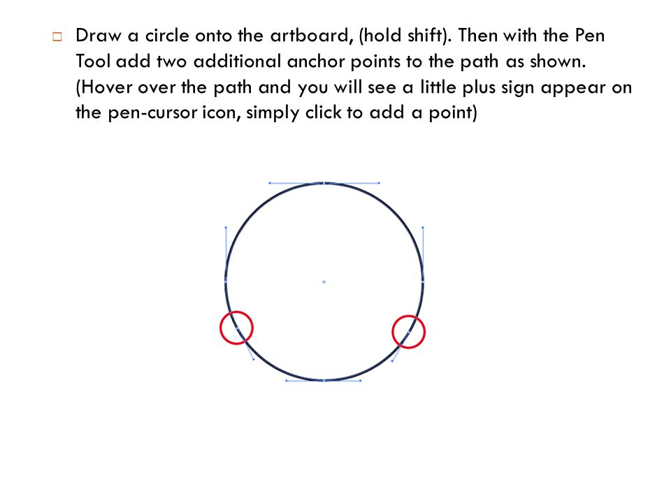  Draw a circle onto the artboard, (hold shift).