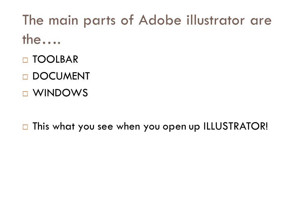 The main parts of Adobe illustrator are the….