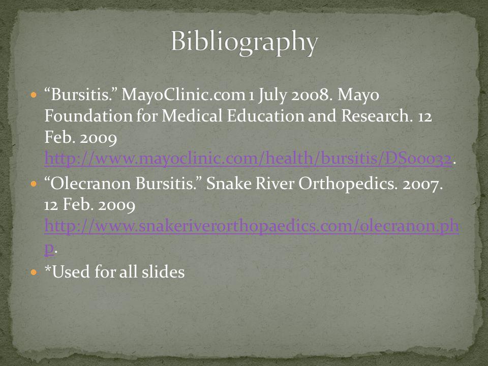 Bursitis. MayoClinic.com 1 July 2008. Mayo Foundation for Medical Education and Research.