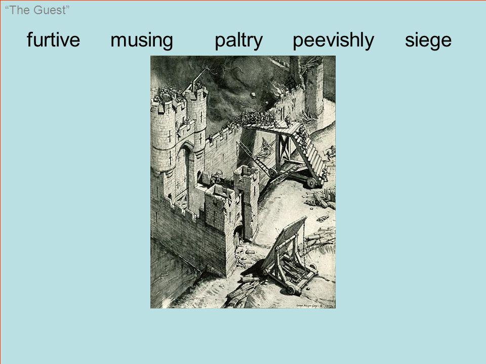 """furtive musing paltry peevishly siege """"The Guest"""""""
