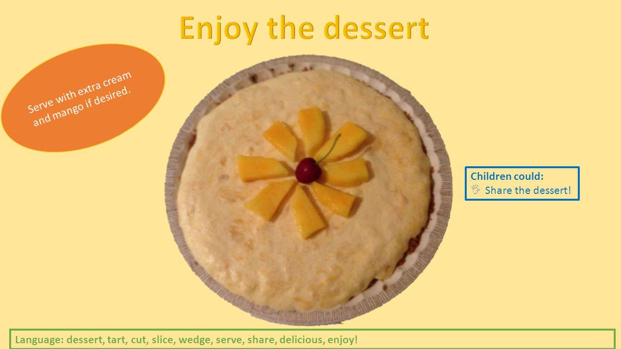 Language: dessert, tart, cut, slice, wedge, serve, share, delicious, enjoy.