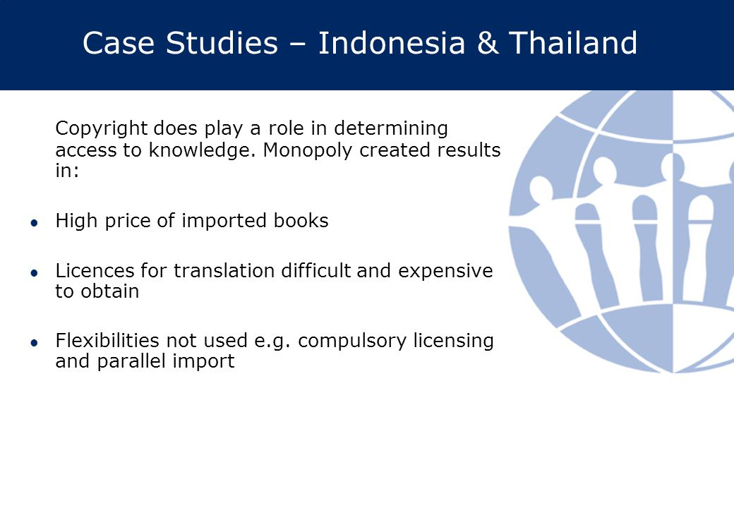 Case Studies – Indonesia & Thailand Copyright does play a role in determining access to knowledge.