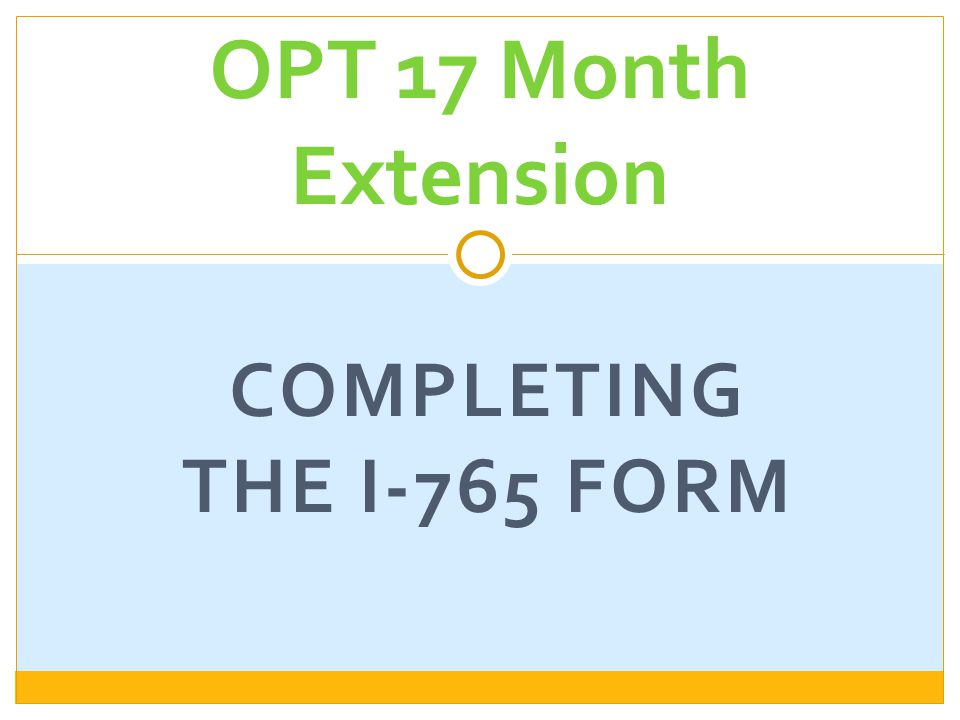 COMPLETING THE I-765 FORM OPT 17 Month Extension