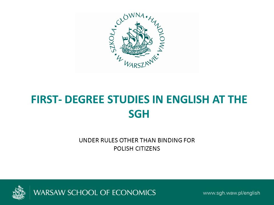 FIRST- DEGREE STUDIES IN ENGLISH AT THE SGH UNDER RULES OTHER THAN BINDING FOR POLISH CITIZENS