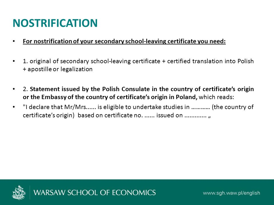 NOSTRIFICATION For nostrification of your secondary school-leaving certificate you need: 1. original of secondary school-leaving certificate + certifi