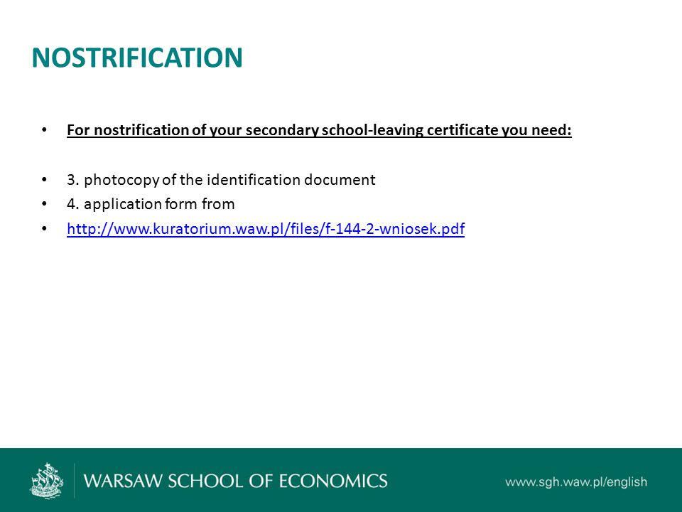NOSTRIFICATION For nostrification of your secondary school-leaving certificate you need: 3. photocopy of the identification document 4. application fo