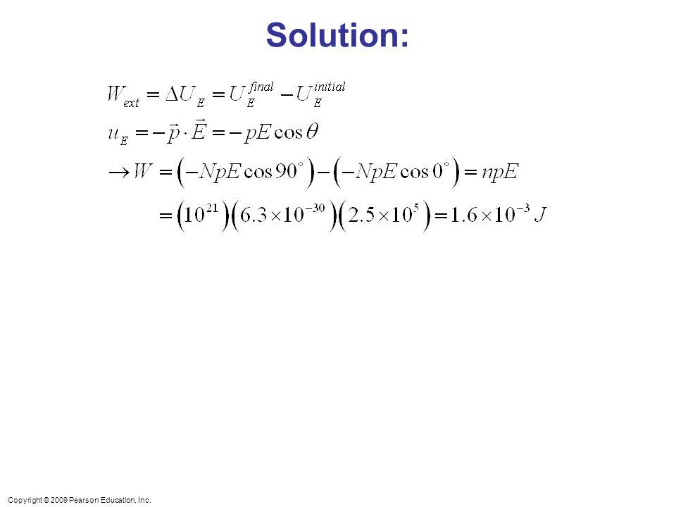 Copyright © 2009 Pearson Education, Inc. Solution: