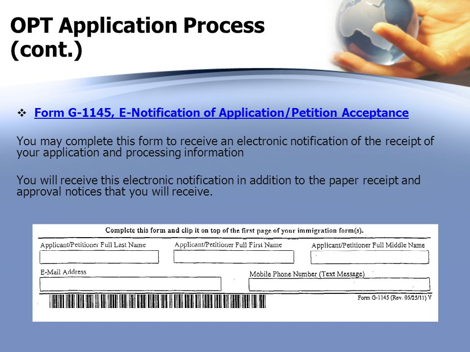  Form G-1145, E-Notification of Application/Petition Acceptance Form G-1145, E-Notification of Application/Petition Acceptance You may complete this