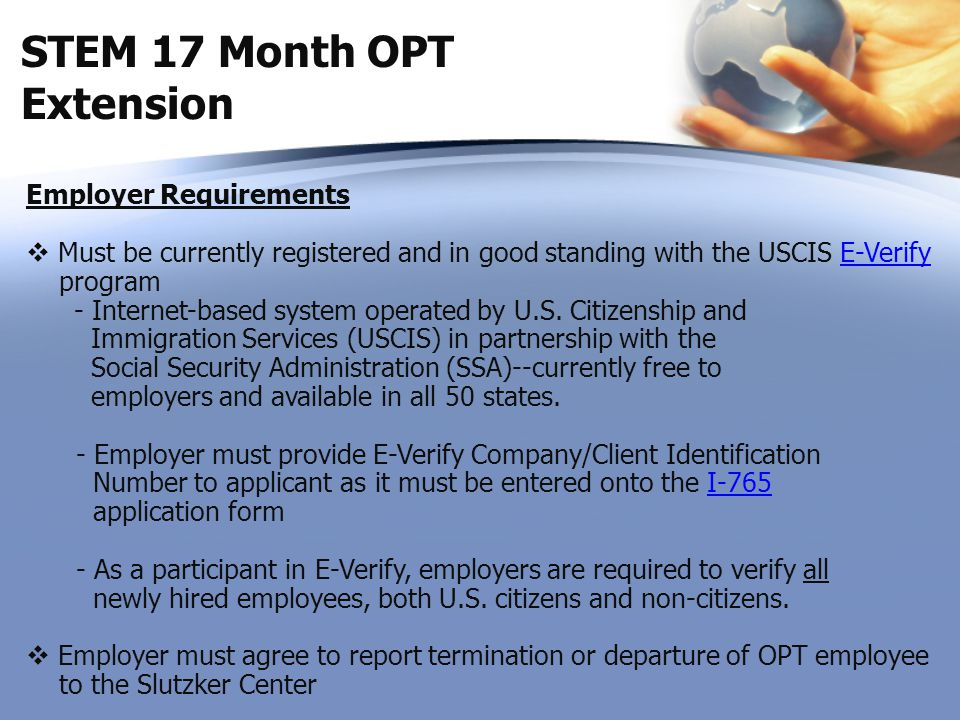 Employer Requirements  Must be currently registered and in good standing with the USCIS E-Verify programE-Verify - Internet-based system operated by