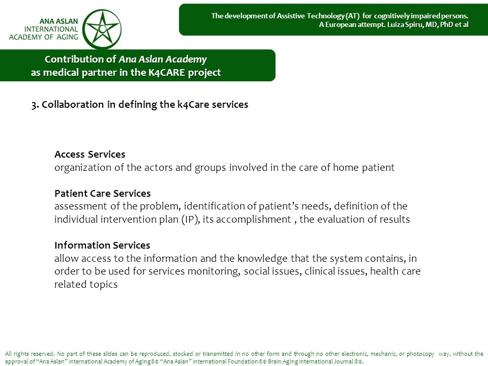 3. Collaboration in defining the k4Care services All rights reserved.