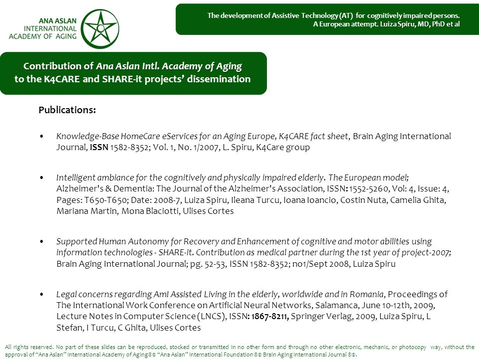 Publications: Knowledge-Base HomeCare eServices for an Aging Europe, K4CARE fact sheet, Brain Aging International Journal, ISSN 1582-8352; Vol.