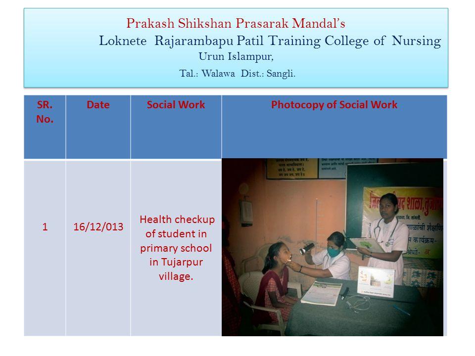 Prakash Shikshan Prasarak Mandal's Loknete Rajarambapu Patil Training College of Nursing Urun Islampur, Tal.: Walawa Dist.: Sangli.