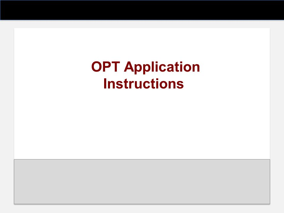 OPT Application Instructions: 1.