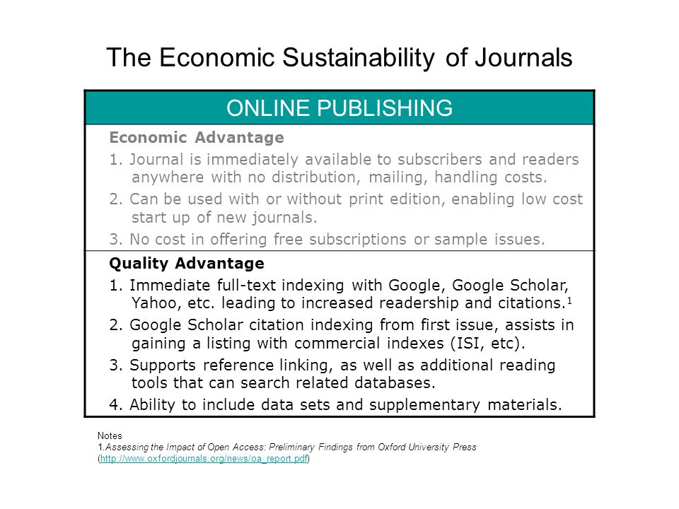 The Economic Sustainability of Journals ONLINE PUBLISHING Economic Advantage 1. Journal is immediately available to subscribers and readers anywhere w