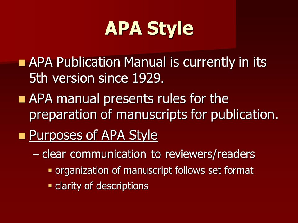 APA Style APA Publication Manual is currently in its 5th version since 1929.
