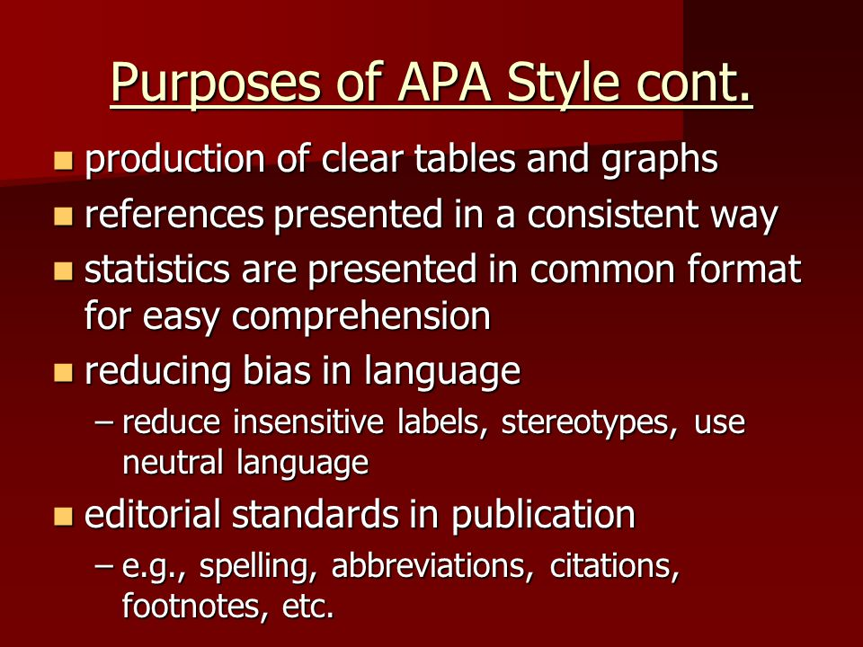 Purposes of APA Style cont.