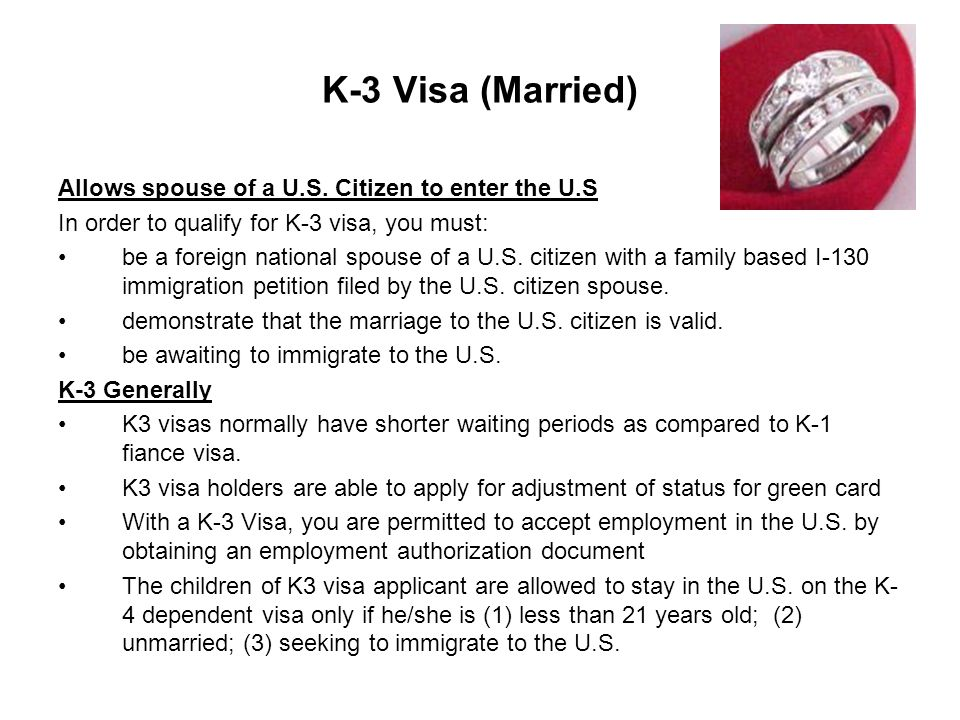K-3 Visa (Married) Allows spouse of a U.S.